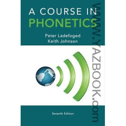 A COURSE IN PHONETICS-Ladefoged-7edit