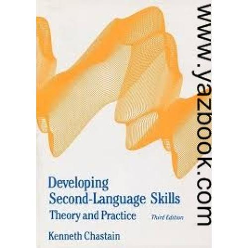 DEVELOPING SECOND-LANGUAGE SKILLS THEORY AND PRACTICE